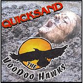 Quicksand by The VooDoo Hawks