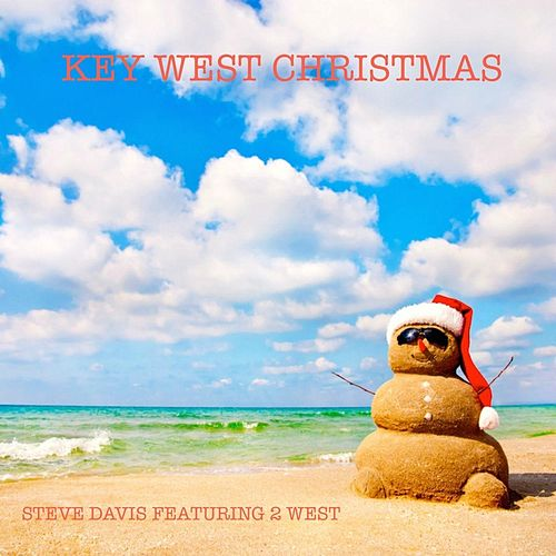 Key West Christmas (feat. 2 West) by Steve Davis