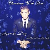Christmas With You (feat. The Joel Evans Big Band) - Single by Spencer Day