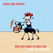 Men Just Wanna Have Fun by Sarah Jane Morris