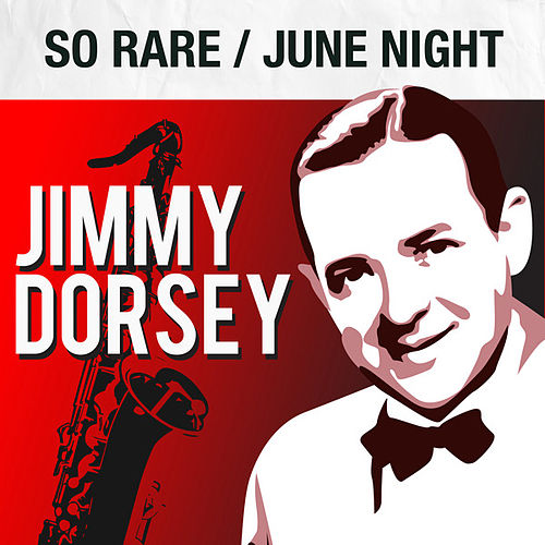 So Rare / June Night by Jimmy Dorsey