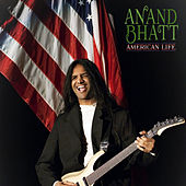 American Life - Single by Anand Bhatt