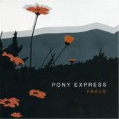 Fraud by Pony Express
