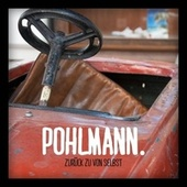 Zurück zu von selbst by Pohlmann.