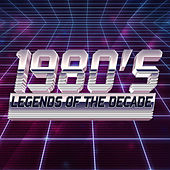 1980's Legends of the Decade by Various Artists