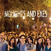 Noughts and Exes by Noughts and Exes