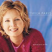 Greatest Hits: Time And Again by Twila Paris