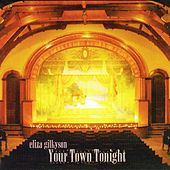 Your Town Tonight by Eliza Gilkyson