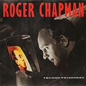 Techno-Prisoners by Roger Chapman