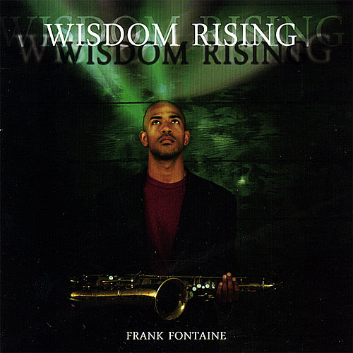 Wisdom Rising by Frank Fontaine