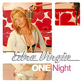 One Night by Extra Virgin