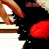 Latin meets Jazz by Various Artists