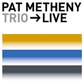 Trio - Live by Pat Metheny