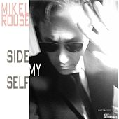Side Myself by Mikel Rouse