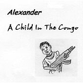 A Child in the Congo by Alexander
