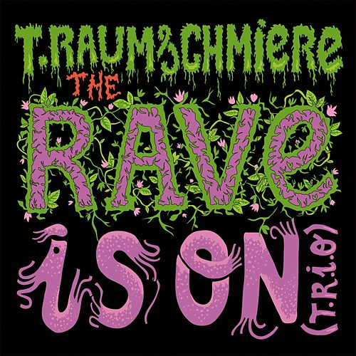 T.R.I.O & Remixes by T. Raumschmiere