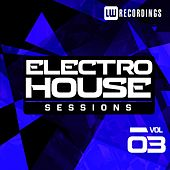 Electro House Sessions Vol. 3 - EP by Various Artists
