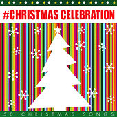 #christmas Celebration - 50 Christmas Songs von Various Artists