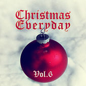 Christmas Everyday - Vol. 6 von Various Artists