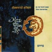 Je Ne Fuim Pas Des Bananes by Daevid Allen