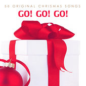 Go! Go! Go! - 50 Original Chrismas Songs von Various Artists