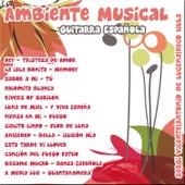 Ambiente Musical: Guitarra Española by Various Artists