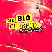 Die Big Clubhits (The Really Best Of) by Various Artists