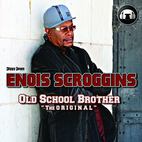 Old School Brother 'The Original' by Enois Scroggins