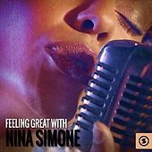 Feeling Great with Nina Simone by Nina Simone
