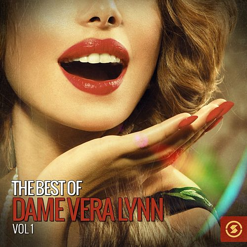 The Best of Dame Vera Lynn, Vol. 1 by Vera Lynn