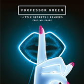 Little Secrets (Remixes) von Professor Green