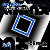 Foolish Stories by Mr.Rog