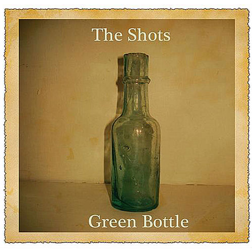Green Bottle by The Shots