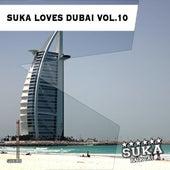 Suka Loves Dubai, Vol. 10 by Various Artists