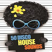 50 Disco House Sounds by Various Artists
