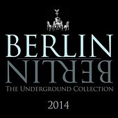 Berlin Berlin - The Best of 2014 - The Underground Collection by Various Artists