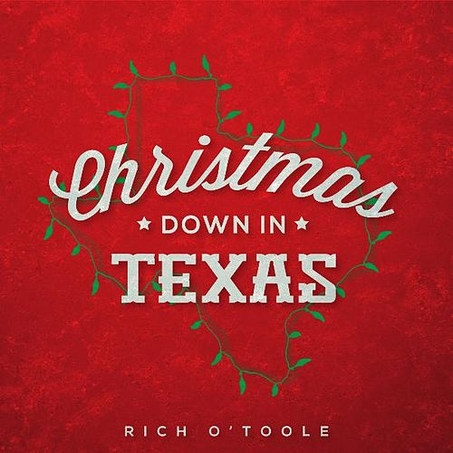Christmas Down in Texas by Rich O'Toole