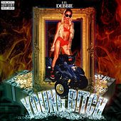 Young B!tch by Lil' Debbie