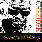 Search for the Money - Single by Chezidek