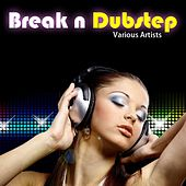 Break 'n' Dubstep by Various Artists