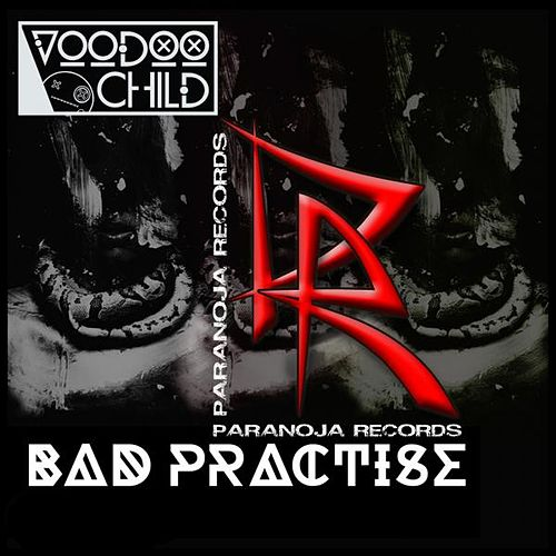 Bad Practise by Voodoo Child