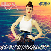 Giant In My Heart (Arches Remix) by Kiesza