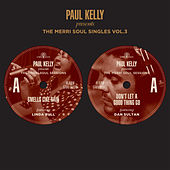 The Merri Soul Singles Vol 3 by Paul Kelly