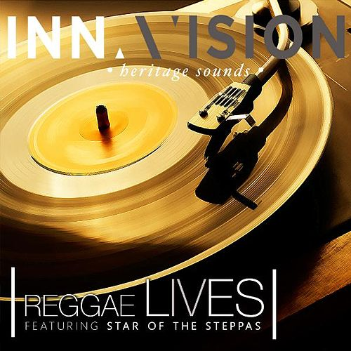 Reggae Lives (feat. Star of the Steppas) by Inna Vision