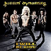 I Will Be King by Kissin' Dynamite