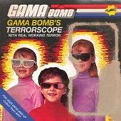 Terrorscope by Gama Bomb