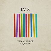 LV:X - Ten Years of Liquid V by Various Artists