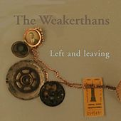 Left and Leaving von The Weakerthans