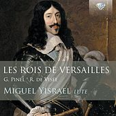 Les Rois de Versailles: Lute Music By Pinel and de Visée by Miguel Yisrael
