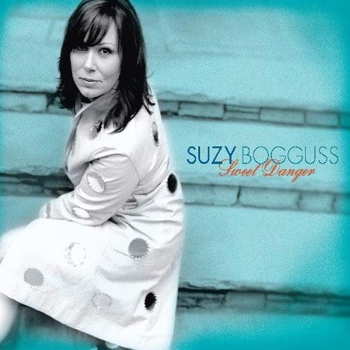 Sweet Danger by Suzy Bogguss